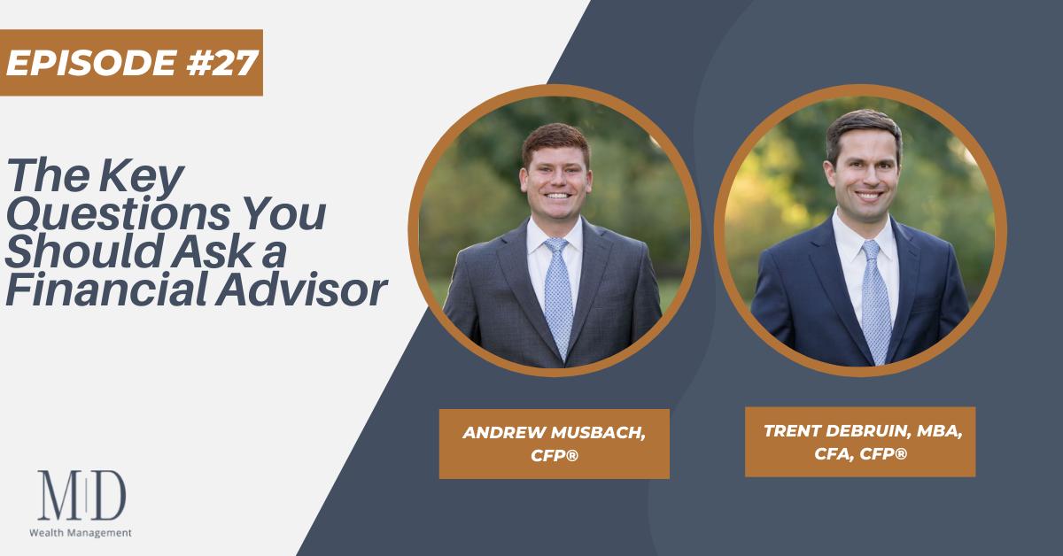 The Key Questions You Should Ask a Financial Advisor, Episode #27 Thumbnail