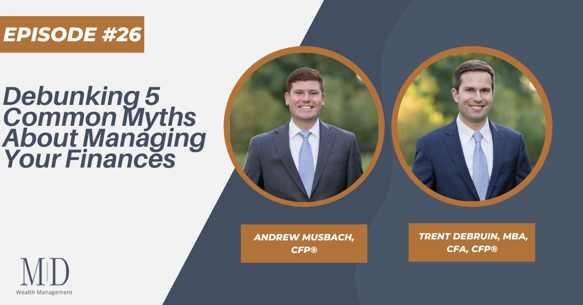 Debunking 5 Common Myths About Managing Your Finances, Episode #26 Thumbnail