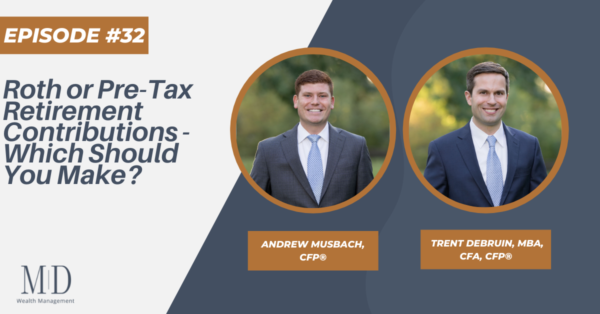 Roth or Pre-Tax Retirement Contributions – Which Should You Make?, Episode #32 Thumbnail