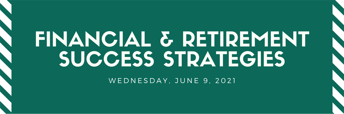 Financial & Retirement Success Strategies - June 9 Thumbnail