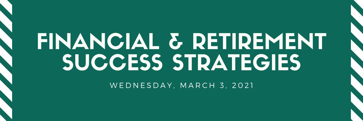 Financial & Retirement Success Strategies - March 3 Thumbnail