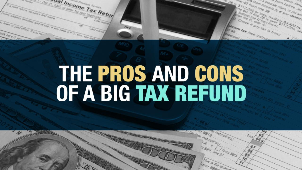 The Pros and Cons of a Big Tax Refund Thumbnail