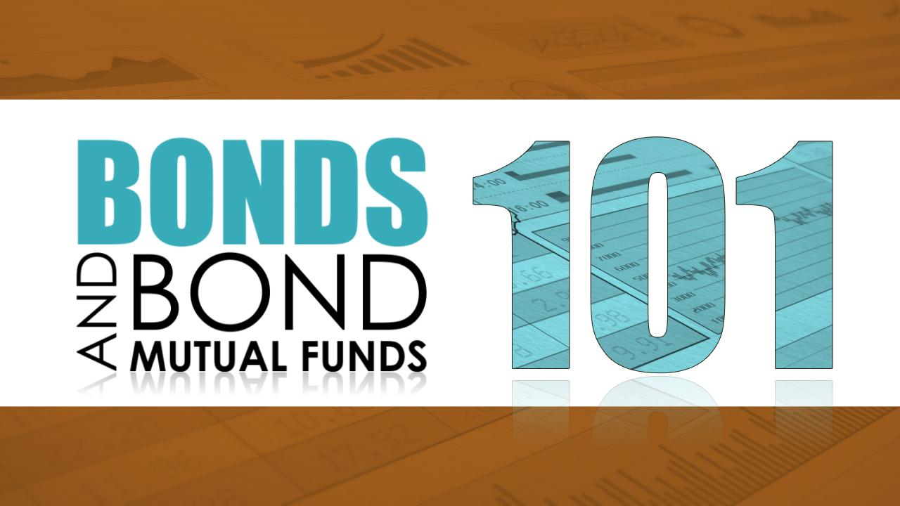 Bonds and Bond Mutual Funds 101 Thumbnail