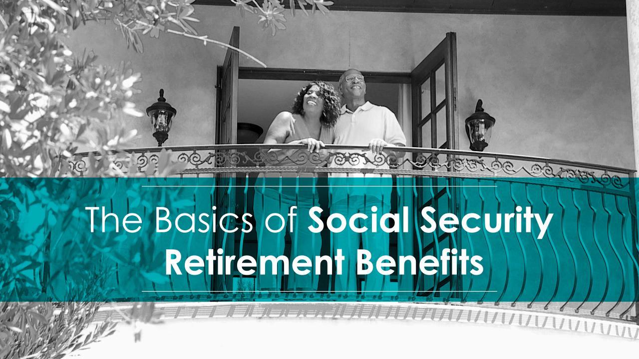 The Basics of Social Security Retirement Benefits Thumbnail