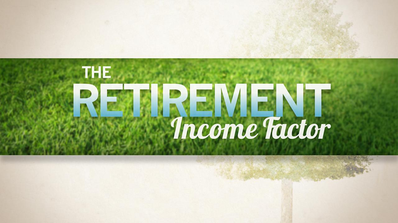 The Retirement Income Factor Thumbnail