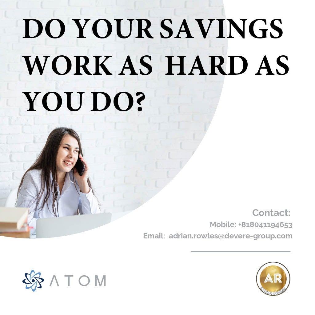 Do Your Saving Work As Hard As You Do? Tokyo, Japan Adrian Rowles Financial Advisor