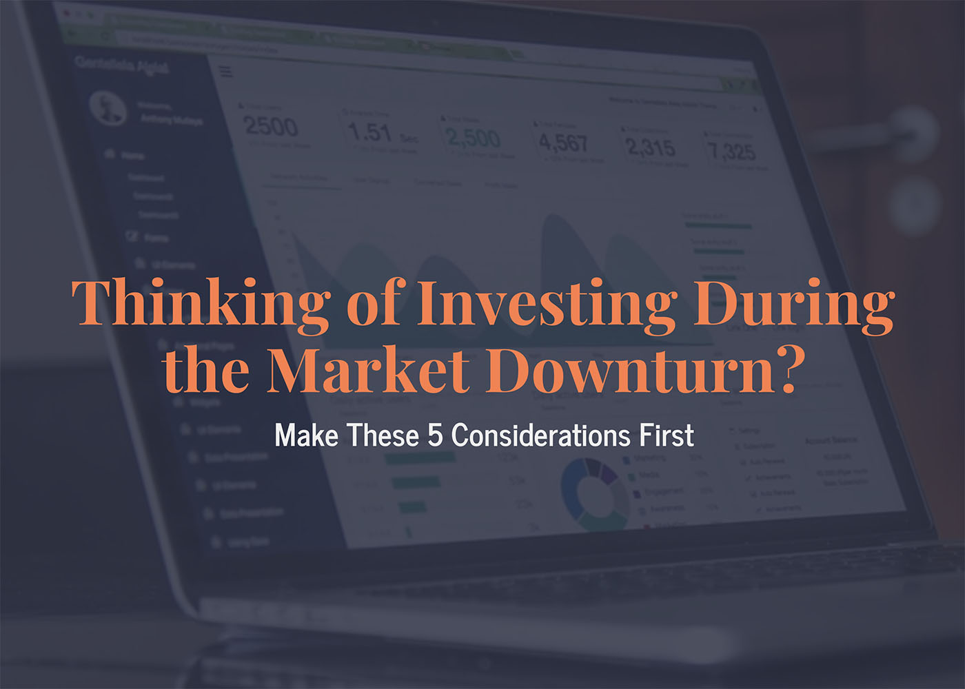 Thinking of Investing During the Market Downturn? Make These 5 Considerations First Thumbnail